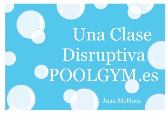 Lema Una Clase Disruptiva de Poolgym.es
