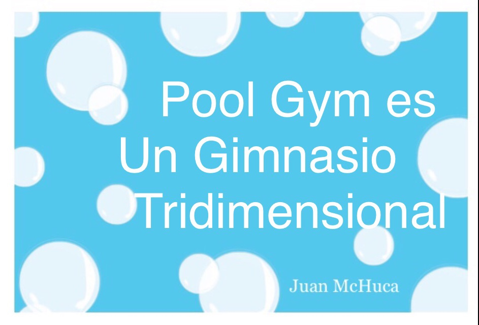 Pool Gym es Un Gimnasio Tridimensional