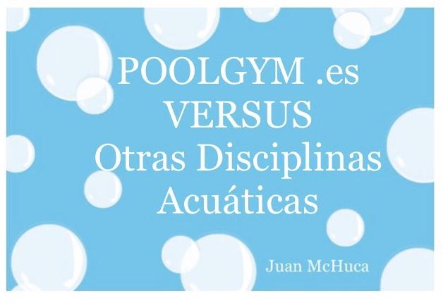 POOLGYM .es VERSUS Otras Disciplinas Acuáticas
