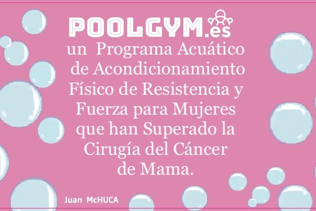 POOLGYM.es un programa acuático de acondicionamiento mujeres que han superado la cirugía del cáncer de mama.